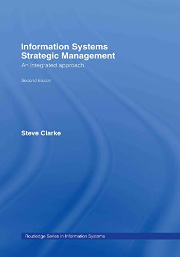 9780415381864: Information Systems Strategic Management: An Integrated Approach (Routledge Series in Information Systems)