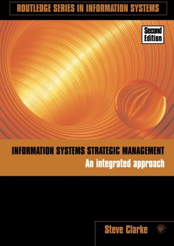 9780415381871: Information Systems Strategic Management: An Integrated Approach (Routledge Series in Information Systems)
