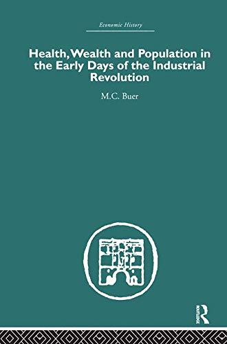 9780415382182: Health, Wealth and Population in the Early Days of the Industrial Revolution (Economic History) (Volume 3)