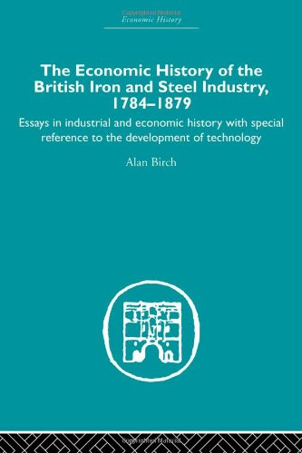 9780415382489: Economic HIstory of the British Iron and Steel Industry (Volume 7)