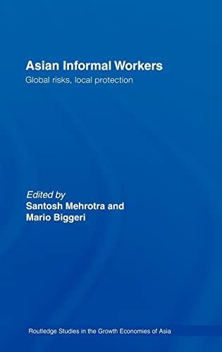 9780415382755: Asian Informal Workers: Global Risks Local Protection (Routledge Studies in the Growth Economies of Asia) (Volume 3)