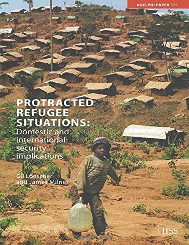 9780415382984: Protracted Refugee Situations: Domestic and International Security Implications (Adelphi series)