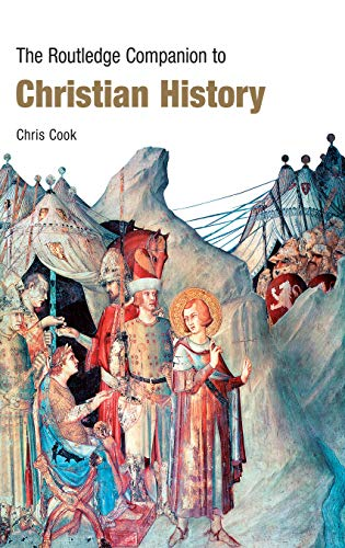 9780415383639: The Routledge Companion to Christian History (Routledge Companions)