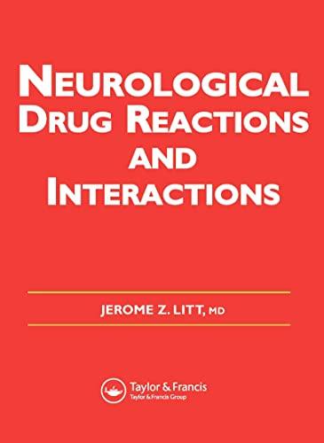 Neurological Drug Reactions and Interactions: Litt, Jerome Z.