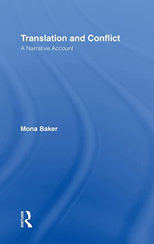 Translation and Conflict: A Narrative Account: Baker, Mona