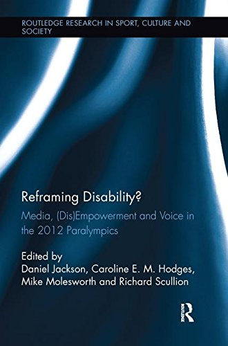 9780415384100: Reframing Disability?: Media, (Dis)Empowerment, and Voice in the 2012 Paralympics *RISBN* (The Library of Religious Beliefs And Practices)