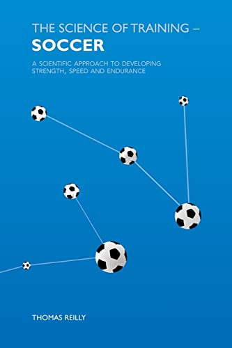 9780415384476: The Science of Training Soccer: A Scientific Approach to Developing Strength, Speed and Endurance