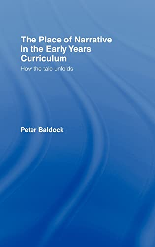 The Place of Narrative in the Early Years Curriculum: How the Tale Unfolds
