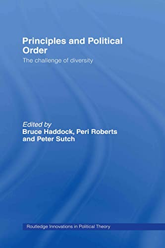 9780415384629: Principles and Political Order: The Challenge of Diversity (Routledge Innovations in Political Theory)