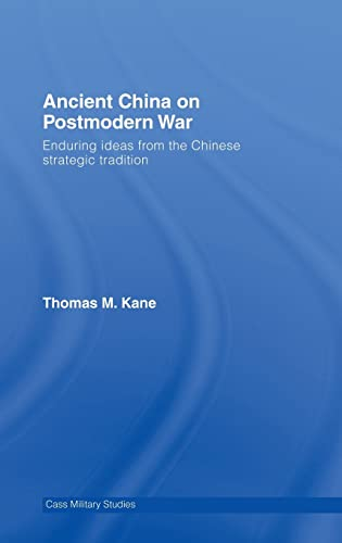 9780415384797: Ancient China on Postmodern War: Enduring Ideas from the Chinese Strategic Tradition (Cass Military Studies)