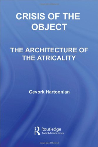 9780415385473: Crisis of the Object: The Architecture of Theatricality