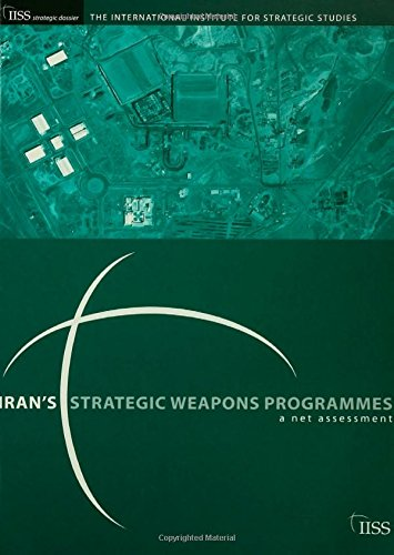 9780415385510: Iran's Strategic Weapons Programme: A Net Assessment (International Institute for Strategic Studies)