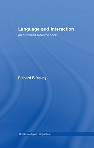9780415385527: Language and Interaction: An Advanced Resource Book (Routledge Applied Linguistics)