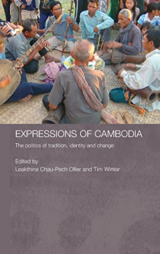 9780415385541: Expressions of Cambodia: The Politics of Tradition, Identity and Change: 12 (Routledge Contemporary Southeast Asia Series)