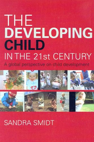 9780415385695: The Developing Child in the 21st Century: A Global Perspective on Child Development