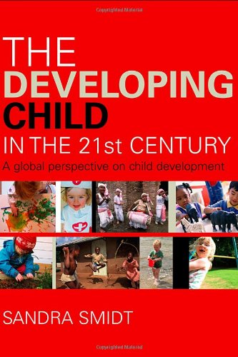 9780415385701: The Developing Child in the 21st Century: A Global Perspective on Child Development