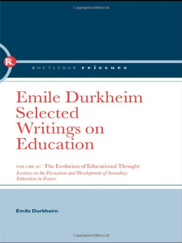 9780415386081: The Evolution of Educational Thought: Lectures on the formation and development of secondary education in France (Volume 2)