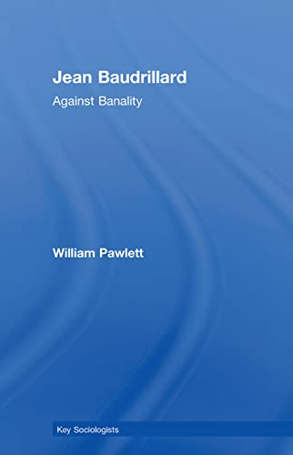 9780415386456: Jean Baudrillard: Against Banality (Key Sociologists)