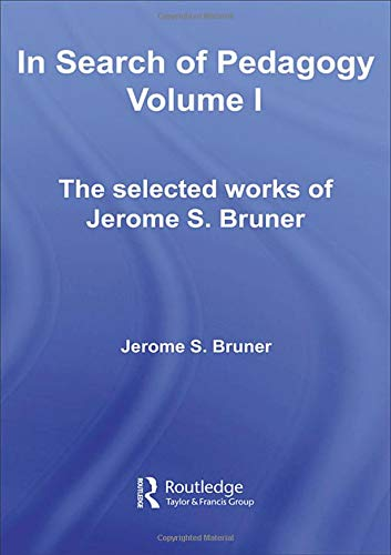 9780415386685: In Search of Pedagogy Volume I: The Selected Works of Jerome Bruner, 1957-1978 (World Library of Educationalists)
