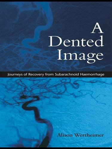 9780415386715: A Dented Image: Journeys of Recovery from Subarachnoid Haemorrhage