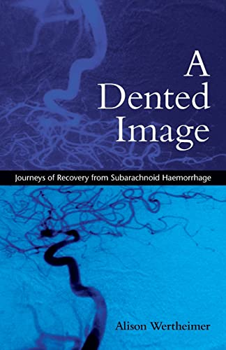 9780415386722: A Dented Image: Journeys of Recovery from Subarachnoid Haemorrhage