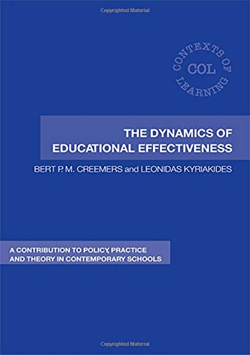 9780415389518: The Dynamics of Educational Effectiveness: A Contribution to Policy, Practice and Theory in Contemporary Schools (Contexts of Learning)