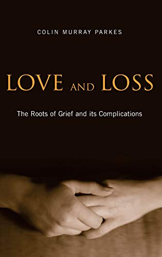9780415390415: Love and Loss: The Roots of Grief and its Complications