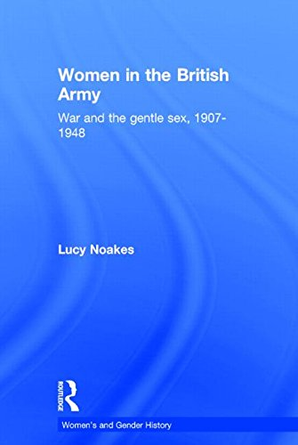 9780415390569: Women in the British Army: War and the Gentle Sex, 1907–1948 (Women's and Gender History)