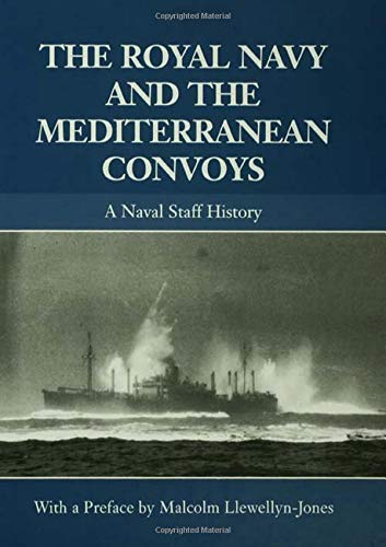 9780415390958: The Royal Navy and the Mediterranean Convoys: A Naval Staff History (Naval Staff Histories)