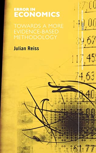 9780415391412: Error in Economics: Towards a More Evidence-Based Methodology (Routledge INEM Advances in Economic Methodology)