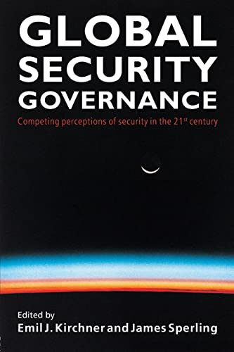 9780415391627: Global Security Governance: Competing Perceptions of Security in the Twenty-First Century: Competing Perceptions of Security in the 21st Century