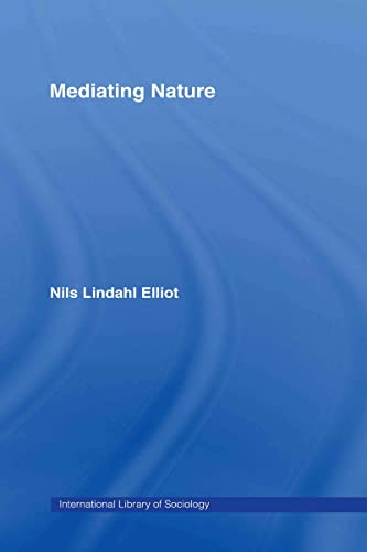 9780415391771: Mediating Nature (International Library of Sociology)