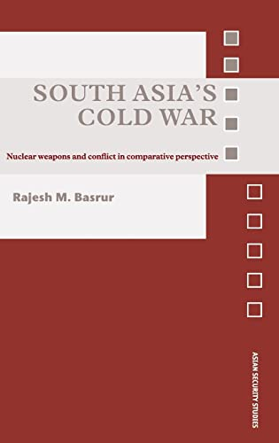 9780415391948: South Asia's Cold War: Nuclear Weapons and Conflict in Comparative Perspective (Asian Security Studies)