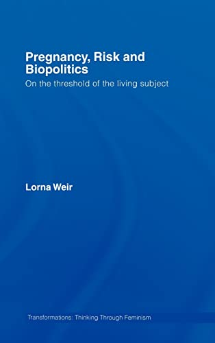 9780415392587: Pregnancy, Risk and Biopolitics: On the Threshold of the Living Subject (Transformations)