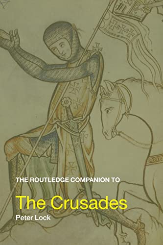 9780415393126: The Routledge Companion to the Crusades (Routledge Companions to History)