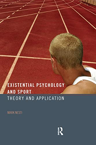 9780415393249: Existential Psychology and Sport: Theory and Application