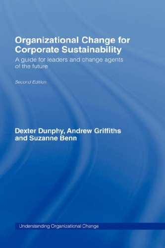 9780415393294: Organizational Change for Corporate Sustainability: A Guide for Leaders and Change Agents of the Future (Understanding Organizational Change)