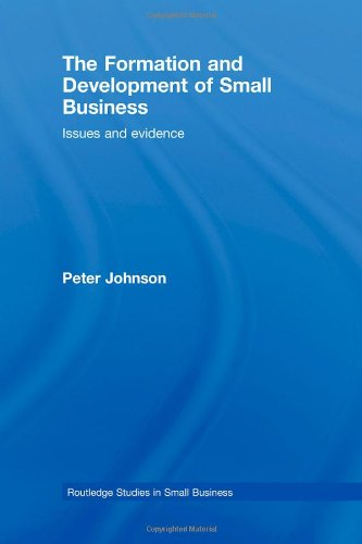 9780415394093: The Formation and Development of Small Business: Issues and Evidence (Routledge Studies in Small Business)