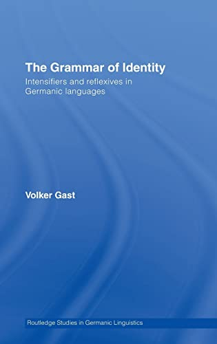 9780415394116: The Grammar of Identity: Intensifiers and Reflexives in Germanic Languages (Routledge Studies in Germanic Linguistics)