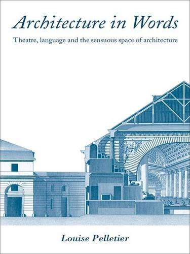 9780415394703: Architecture in Words: Theatre, Language and the Sensuous Space of Architecture
