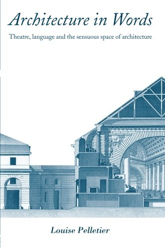 9780415394710: Architecture in Words: Theatre, Language and the Sensuous Space of Architecture