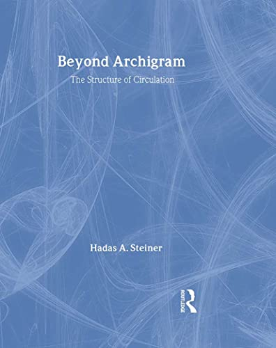 9780415394765: Beyond Archigram: The Structure of Circulation