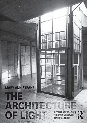 9780415394796: The Architecture of Light: Recent Approaches to Designing with Natural Light