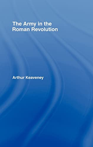 9780415394864: The Army in the Roman Revolution