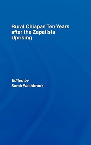 Rural Chiapas Ten Years After the Zapatista
