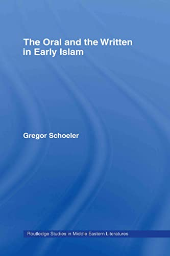 9780415394956: The Oral and the Written in Early Islam (Routledge Studies in Middle Eastern Literatures)