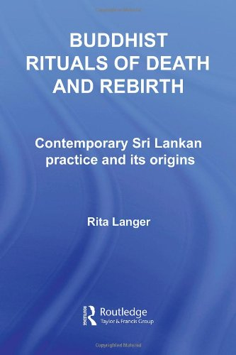 9780415394963: Buddhist Rituals of Death and Rebirth: Contemporary Sri Lankan Practice and Its Origins (Routledge Critical Studies in Buddhism)