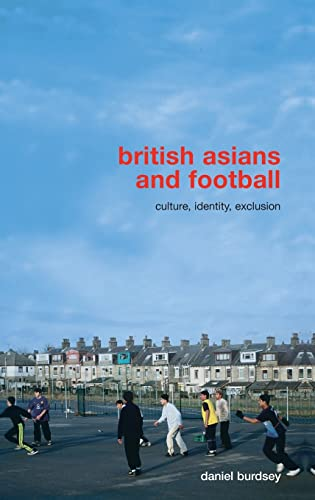9780415395007: British Asians and Football: Culture, Identity, Exclusion
