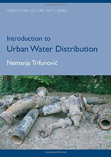 9780415395182: Introduction to Urban Water Distribution: Unesco-IHE Lecture Note Series