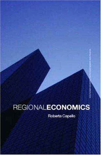 Regional Economics (Routledge Advanced Texts in Economics: Roberta Capello